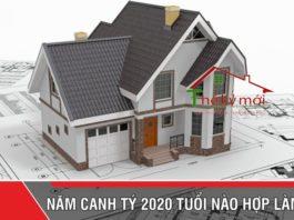 Xem tuổi xây nhà năm 2020