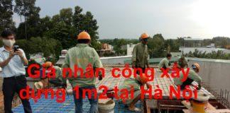 Giá nhân công xây dựng 1m2 tại Hà Nội